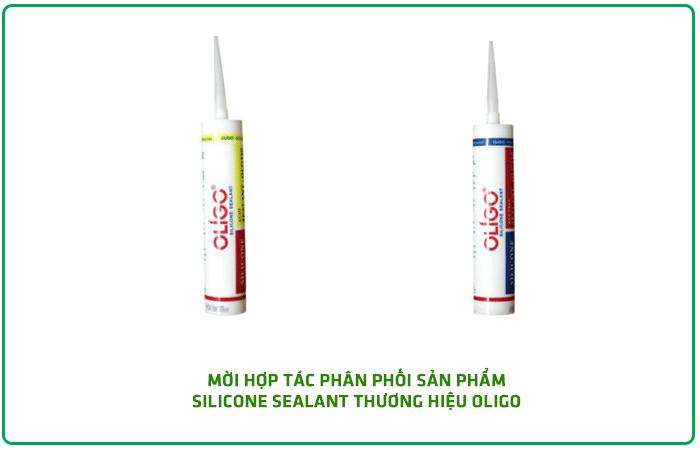 Mời hợp tác phân phối sản phẩm Silicone Sealant thương hiệu OLIGO